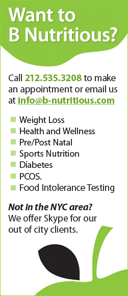 Want to B Nutritious? Call 646-943-0755 to make an appointment.
